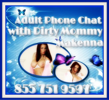 Adult Phone Chat Makenna